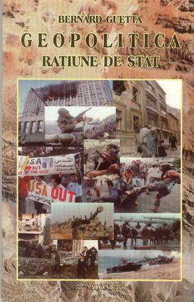 Geopolitica- Rațiune de stat  by  Bernard Guetta
