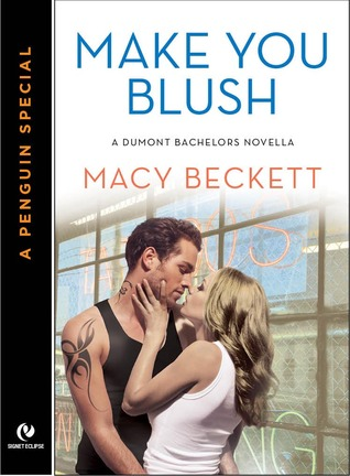 Make you Blush by Macy Beckett
