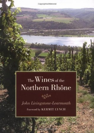 The Wines of the Northern Rhone John Livingstone-Learmonth