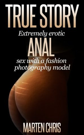 True Story : Extremely erotic anal sex with a fashion photography model (Photographer & Model series) Marten Chris