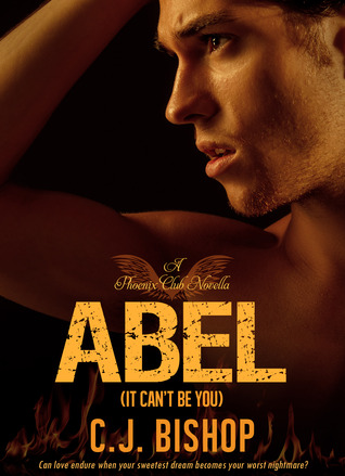 ABEL 1: It Can't Be You (Phoenix Club, #1)