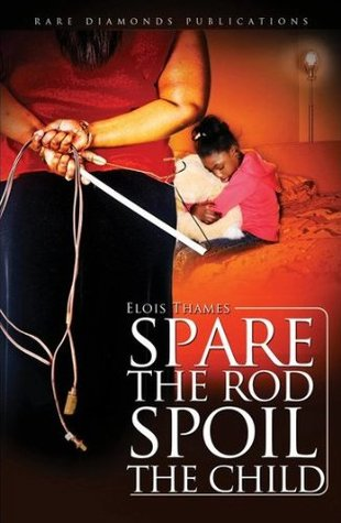 spare the rod spoil the child Editor's note: gary tuchman reports on an author who says you must spank your child and a couple who killed their daughter doing it.