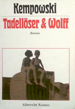 Tadellöser & Wolff: Ein bürgerlicher Roman  by  Walter Kempowski