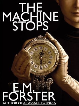 The Machine Stops by E. M. Forster
