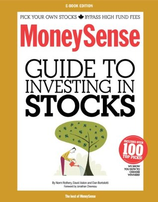 MoneySense Guide to Investing in Stocks (2012 Edition)  by  Norm Rothery