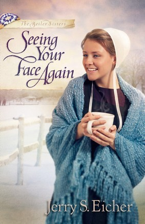Seeing Your Face Again (Beiler Sisters, #2)