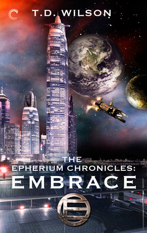 Embrace (The Epherium Chronicles, #1)