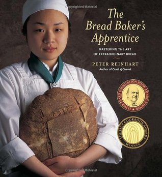 The Bread Baker's Apprentice: Mastering the Art of Extraordinary Bread (Hardcover)