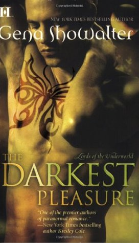 The Darkest Pleasure (Lords of the Underworld #3)  by Gena Showalter  />