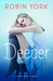 Deeper (Caroline & West, #1) by Robin York