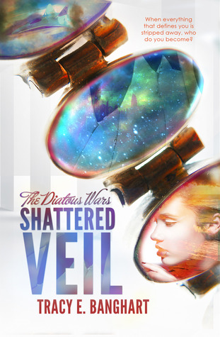 Shattered Veil by Tracy E. Banghart