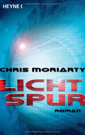 Lichtspur (Spin, #1)  by  Chris Moriarty