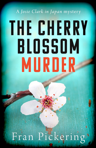 The Cherry Blossom Murder (Josie Clark in Japan mysteries #1)