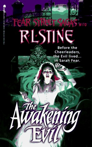 The Awakening Evil (Fear Street Sagas, #10)