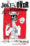 The Joke's Over: Ralph Steadman on Hunter S. Thompson
