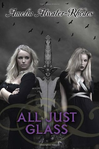 All Just Glass (Den of Shadows, #7)