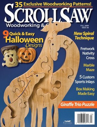 Scroll Saw Woodworking & Crafts - Fall 2009 - Issue 36  by  Various