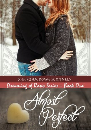 Almost Perfect (Dreaming of Roses, #1)