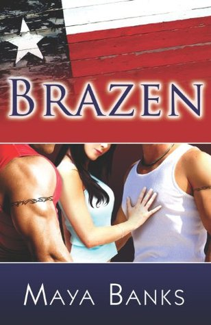 Book Review: Maya Banks' Brazen