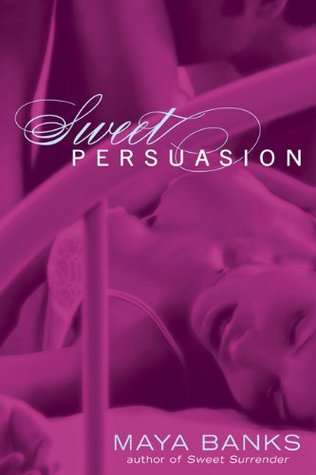 Book Review: Maya Banks' Sweet Persuasion