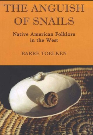 Anguish Of Snails: Native American Folklore in the West: 2  by  Barre Toelken