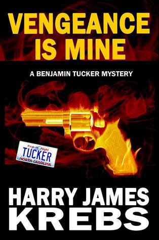 Vengeance is Mine (Benjamin Tucker, #1)