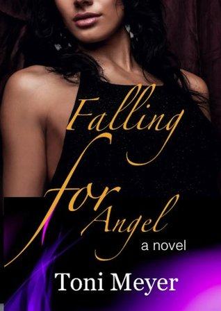 Falling For Angel Toni Meyer