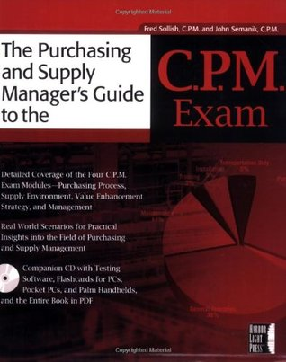 The Purchasing and Supply Managers Guide To The C.P.M. Exam Fred Sollish