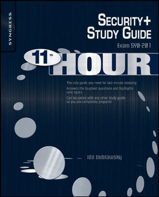 Eleventh Hour Security+: Exam SY0-201 Study Guide  by  Ido Dubrawsky