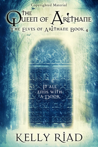 The Queen of Arèthane (The Elves of Arèthane Book Four) Kelly Riad