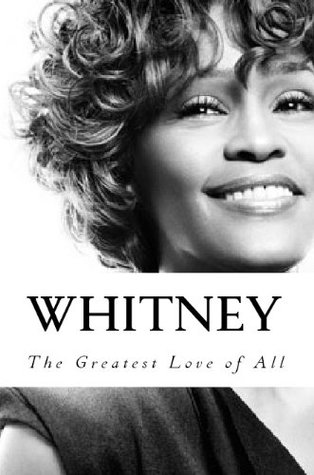 Whitney - The Greatest Love of All  by  Marguerite Walter