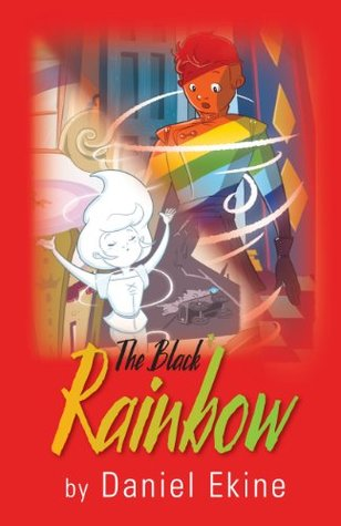 The Black Rainbow  by  Daniel Ekine