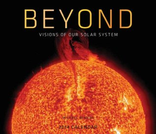 Beyond 2014 Wall Calendar: Visions from Our Solar System Michael Benson
