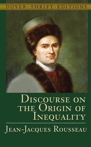 "rousseau discourse on inequality essay Rousseau's understanding of human nature, on which he based his analyses of   of nature, which are set out most openly in his ""discourse on inequality  in  the ""essay on the origin of languages,"" rousseau offers his own."
