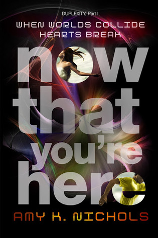 cover of Now That You're Here by Amy K. Nichols