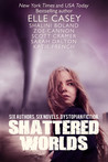 Shattered Worlds: Six Dystopian Novels
