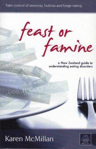 Feast or Famine  by  Karen McMillan