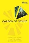Carson of Venus Omnibus: Pirates of Venus / Lost on Venus / Carson of Venus