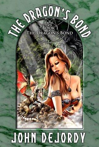 The Dragons Bond John DeJordy