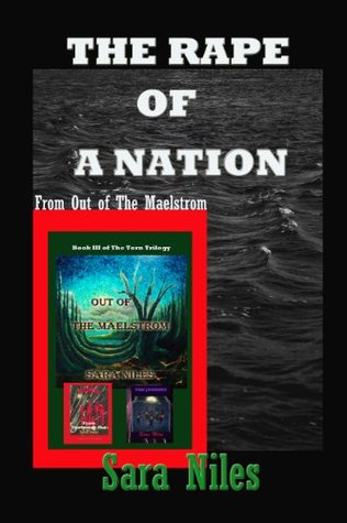 The Rape of A Nation: From Out of The Maelstrom Sara Niles