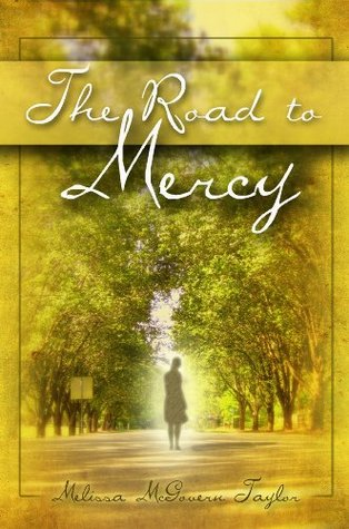 The Road to Mercy Melissa McGovern Taylor