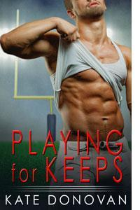 Playing for Keeps by Kate Donovan