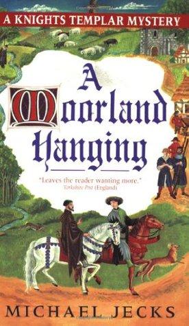 A Moorland Hanging (Knights Templar, #3)  - Michael Jecks