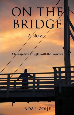 On The Bridge by Ada Uzoije