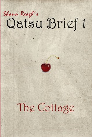 Qatsu Brief 1 : The Cottage Shaun Reagh