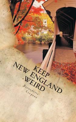 Keep New England Weird: Center for Paranormal Studies Bernadette W. Crepeau