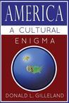 America: A Cultural Enigma