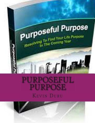 Purposeful Purpose MR Kevin Duru