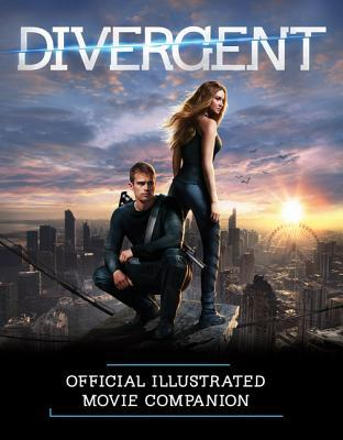 Divergent Official Illustrated Movie Companion (2014) by Kate Egan