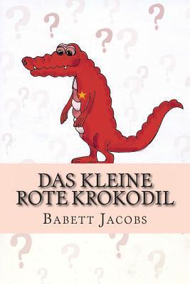 Das Kleine Rote Krokodil  by  Babett Jacobs